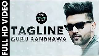 Tagline - Guru Randhawa | New Punjabi Song 2017 | Youtube 720P