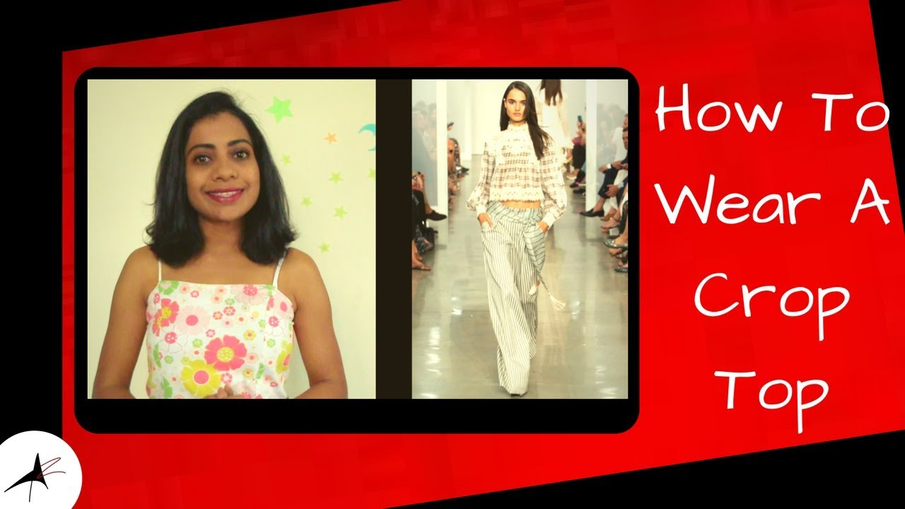 How To Wear A Crop Top With Tummy, Tips & Outfit Ideas | Arpitharai