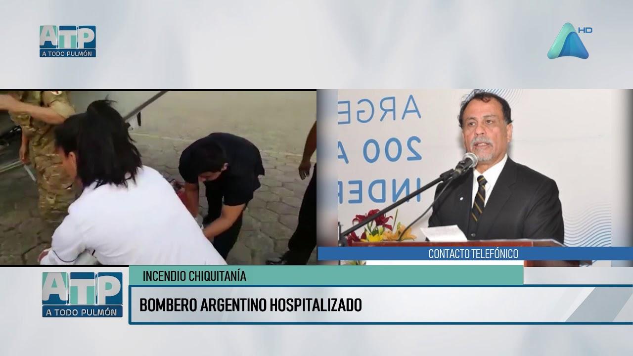 INCENDIO CHIQUITANIA BOMBERO ARGENTINO HOSPITALIZADO