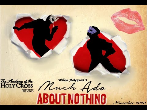 William Shakespeare's Much Ado About Nothing - The Academy of the Holy Cross, November 2020