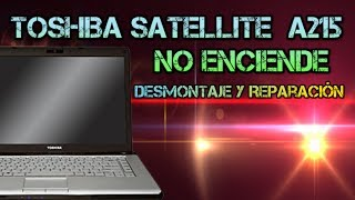 Toshiba A215 | No da Video | Desmontaje y Reparacion.