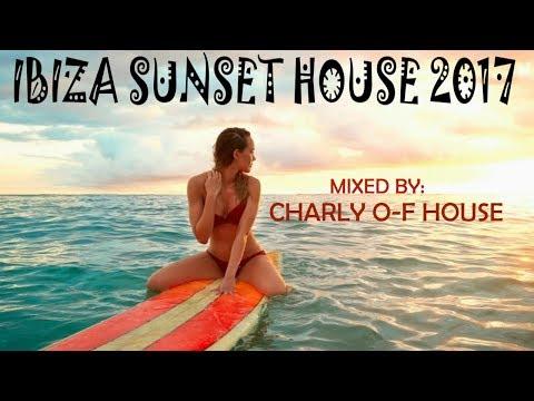 Ibiza House Session | Summer Ibiza Mix 2017 | Ibiza Sunset 2017 Tracklist