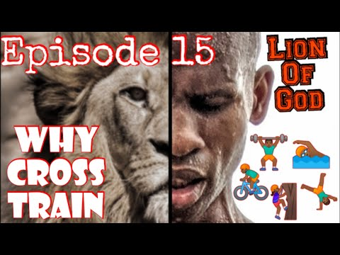 Lion Of God: Why Cross Train: It Improves Performance By Reducing Injuries, Improving Recovery Time