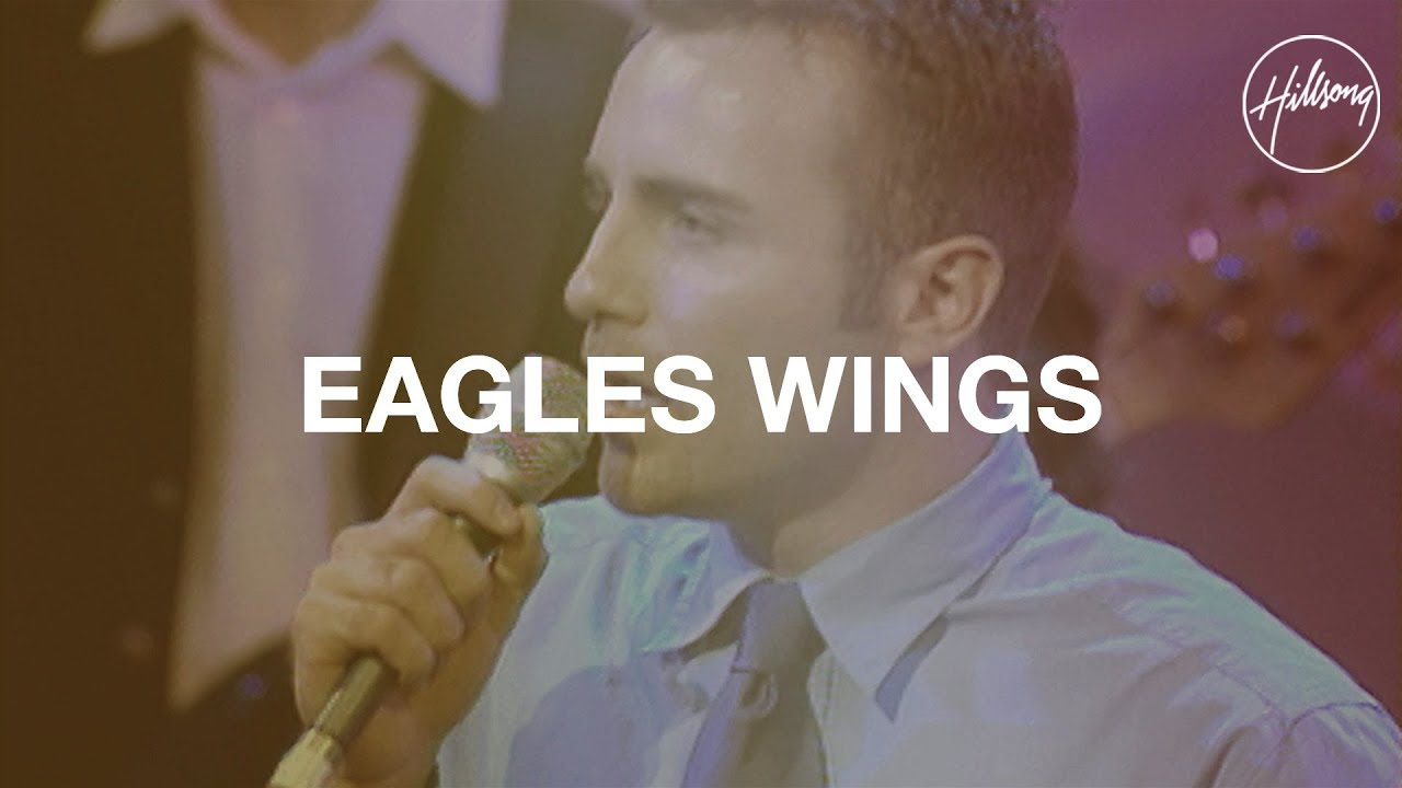 Eagle's Wings - Hillsong Worship