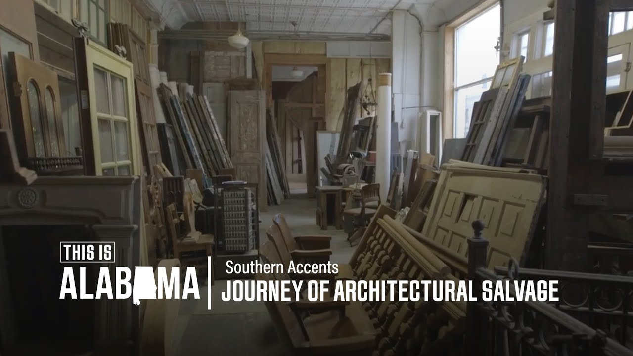 Southern Accents and the Journey of Architectural Salvage | This is Alabama