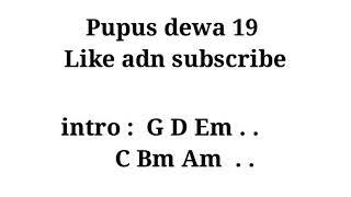 Chord lirik DEWA 19 - PUPUS