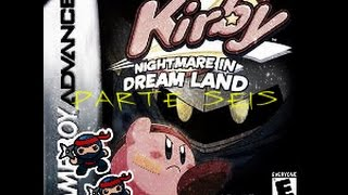 kirby nightmare in dream land parte 6