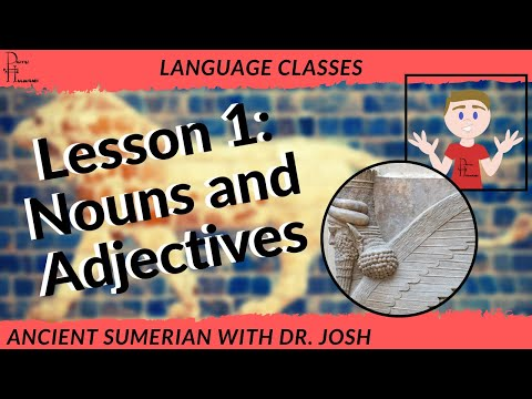 Learn to Read Ancient Sumerian, Lesson One: Nouns and Adjectives