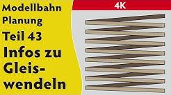 4K – Modellbahn: Planung Teil 43 – Infos zu Gleiswendeln