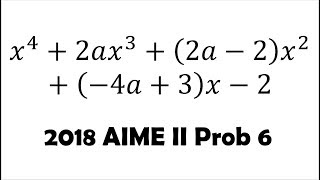 Quartic Polynomial and Real Roots (2018 AIME II Problem 6)