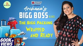 Archana's Bigg Boss Vlog Series | The Bigg Packing | Wrapped and Ready | #BiggBoss4 #wowlife