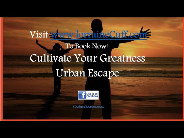 Cultivating Greatness Urban Escape II - Self-Care