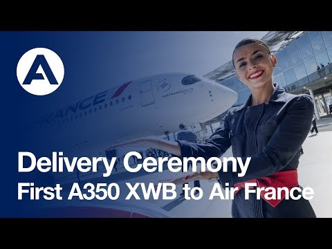 Delivery Ceremony: Air France takes delivery of its first Airbus #A350