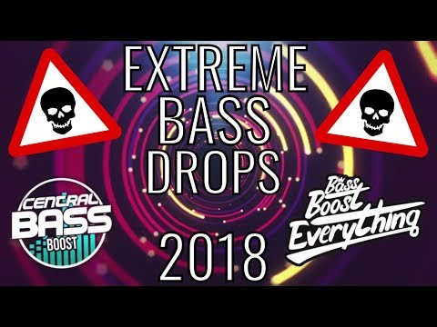EXTREME BASS BOOSTED DROPS MIX 2018 (Bass Boost Everything X Central Bass Boost)