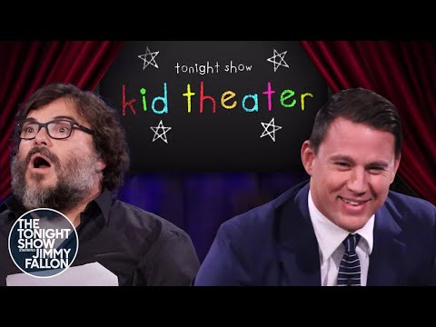 Kid Theater with Jack Black and Channing Tatum | The Tonight Show Starring Jimmy Fallon