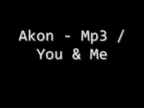 Akon Mp3/You & Me (Hot 2008 RnB!)