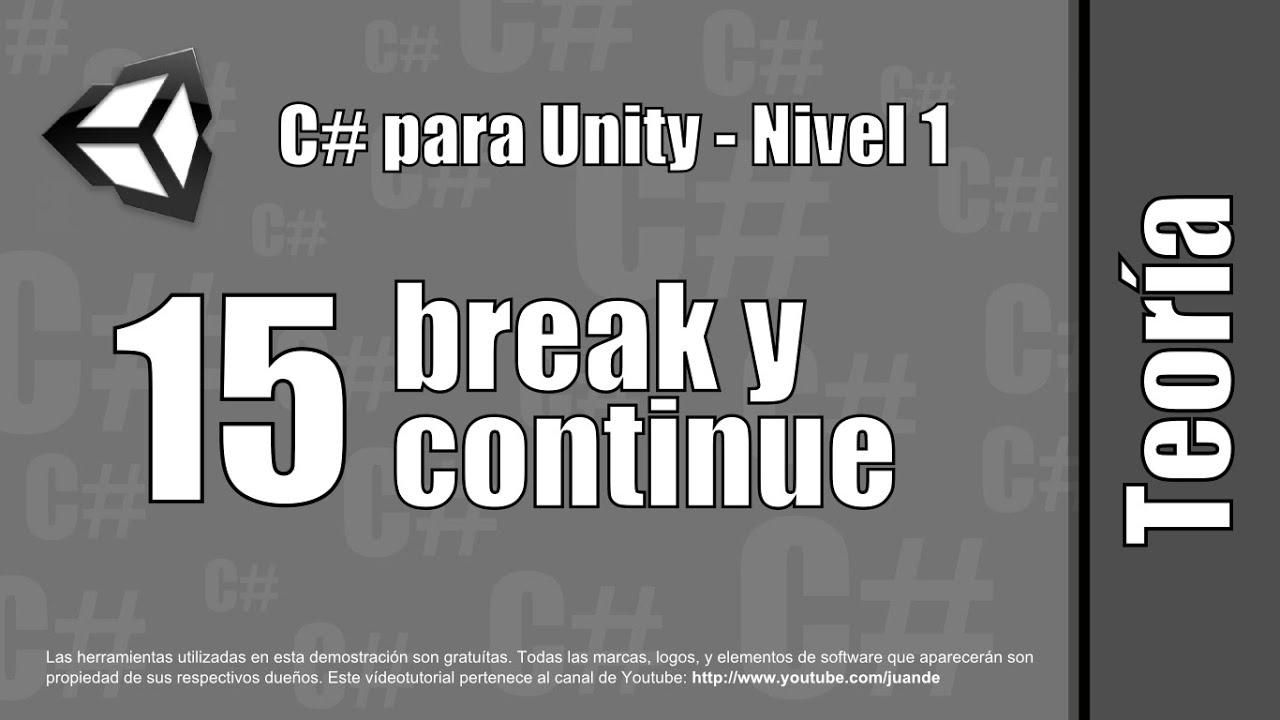 """15 - """"break"""" y """"continue"""" - Teoría del curso en español de C# para Unity -"""