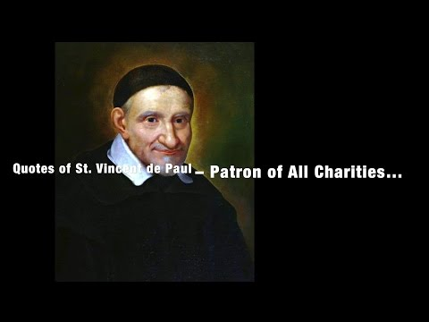 St. Vincent de Paul Quotes - Patron of All Charities in the Church