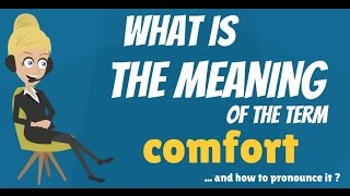 What is COMFORT? What does COMFORT mean? COMFORT meaning, definition & explanation