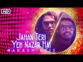 Download Jahan Teri Yeh Nazar Hai | Nakash Aziz | Kshitij Tarey MP3 song and Music Video