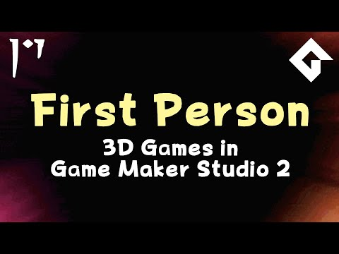 First Person Cameras - 3D Games In Game Maker Studio 2