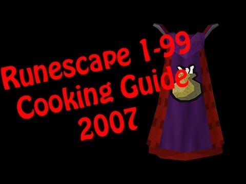 Runescape 2007 cooking guide 1 99 best youtube for Runescape exp table 1 99