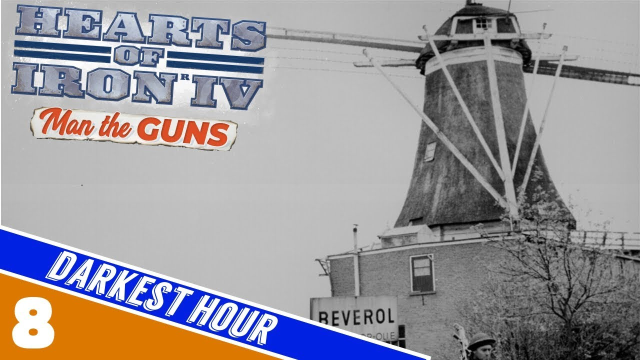 Hearts of Iron 4 Man the Guns: Netherlands [8: Darkest Hour