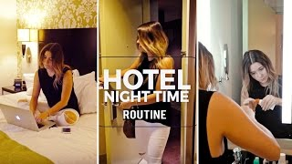 my HOTEL NIGHT TIME ROUTINE