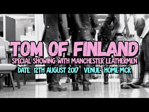 TOM OF FINLAND With MANCHESTER LEATHERMEN At HOME MCR - 12.08.17