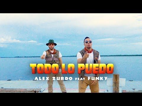 Alex Zurdo ft. Funky - Todo Lo Puedo (Video Oficial)