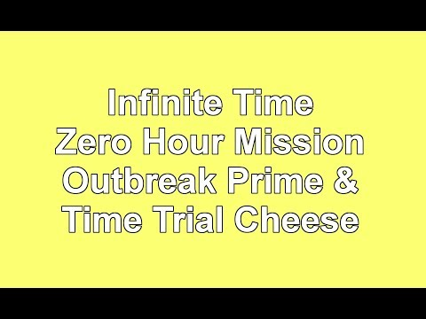 Infinite Time Zero Hour & Time Trial Cheese