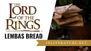 Lembas Bread Lord of the Rings | Food in Literature