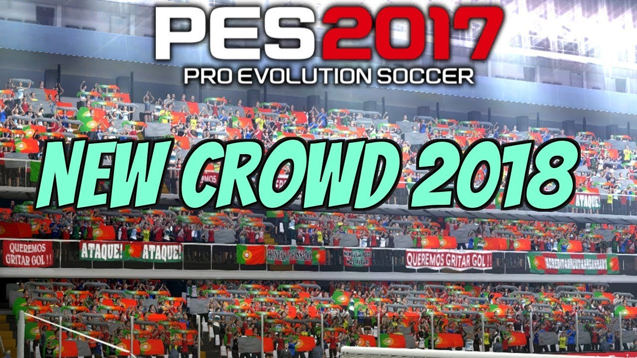 PES 2017 NEW CROWD 2018 | PREVIEW & INSTALLATION BY TR
