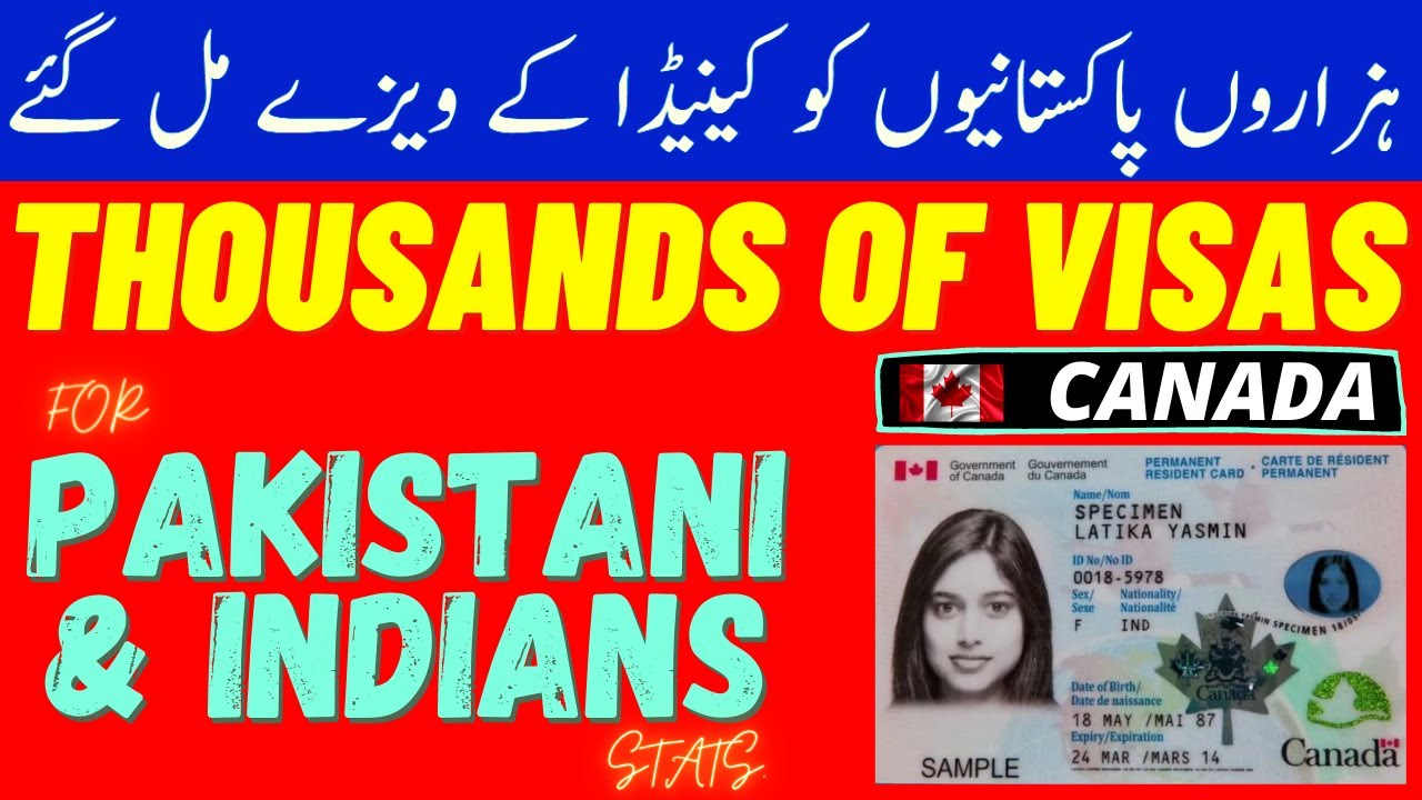 THOUSANDS OF CANADIAN  VISAS (PR) FOR PAKISTANIS AND INDIANS ISSUED