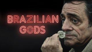 BRAZILIAN GODS | Deuses são reais se acredita neles