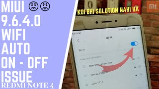 Wifi Auto On Off Issue !! After Miui 9.6.4.0 Redmi Note 4