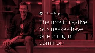 The most creative businesses have one thing in common