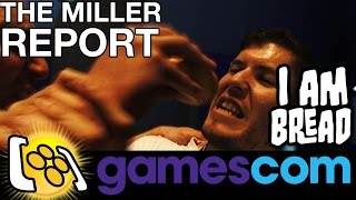 I Am Bread Developer Assault: Gamescom 2015  (The Miller Report)