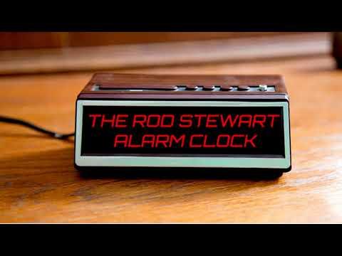 The Rod Stewart Alarm Clock
