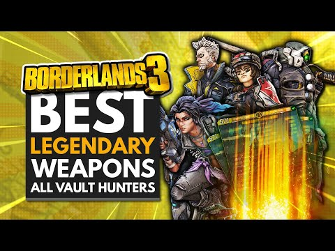 BORDERLANDS 3 | Best Legendary Weapons For All Vault Hunters