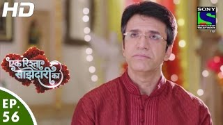 Ek Rishta Saajhedari Ka - एक रिश्ता साझेदारी का - Episode 56 - 24th October, 2016