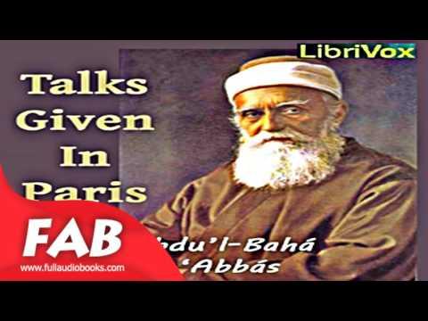 Talks by Abdul Baha Given in Paris Full Audiobook by Abdu'l-Bahá 'ABBÁS by Modern
