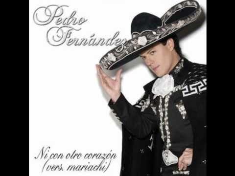 Pedro Fernandez Ni Con Otro Corazon ( Version Mariachi ...