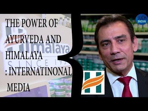 AYURVEDA AND HIMALAYA DRUG COMPANY REPORT INTERNATIONAL EXPERTS. आयुर्वेद और हिमालय कंपनी की शक्ति