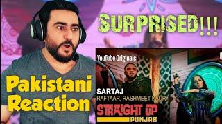 Pakistani Reacts on Sartaj | Raftaar | Rashmeet Kaur  | Straight Up Punjab