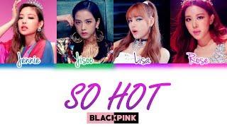 Download Lagu So Hot Color Coded Lyrics Blackpink  | CyKpop mp3