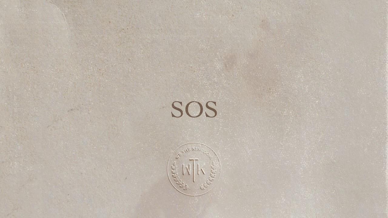 We The Kingdom - SOS [Audio]