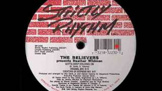 The Believers Present Heather Wildman - Gotta Keep Holding On (Original Mix)