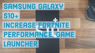 Increase Fortnite Performance, Game Launcher | Samsung Galaxy S10 Plus