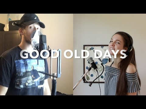 Good Old Days - Macklemore ft. Kesha (cover)